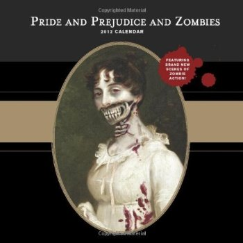 2012 Wall Calendar: Pride and Prejudice and Zombie
